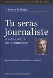 Germaine Guèvremont - Tu seras journaliste - Et autres oeuvres sur le journalisme.