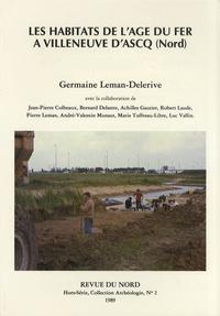 Germaine Leman-Delerive - Les habitats de l'âge du Fer à Villeneuve d'Ascq (Nord) - 2 volumes.