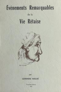 Germaine Mailhé - Événements remarquables de la vie rétaise.