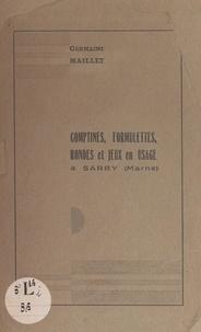 Germaine Maillet - Comptines, formulettes, rondes et jeux en usage à Sarry (Marne).