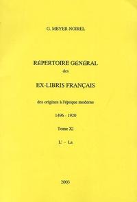 Germaine Meyer-Noirel - Répertoire général des ex-libris français, des origines à l'époque moderne (1496-1920) - Tome 11, L' - La.