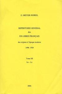 Répertoire général des ex-libris français, des origines à l'époque moderne (1496-1920)- Tome 12, Le - Lz - Germaine Meyer-Noirel |