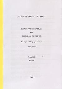 Germaine Meyer-Noirel et Jacques Laget - Répertoire général des ex-libris français, des origines à l'époque moderne (1496-1920) - Tome 13, Ma-Me.
