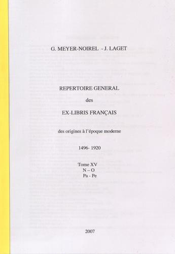 Germaine Meyer-Noirel et Jacques Laget - Répertoire général des ex-libris français, des origines à l'époque moderne (1496-1920) - Tome 15, N-O Pa-Pe.