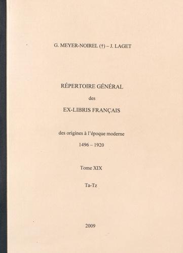 Germaine Meyer-Noirel et Jacques Laget - Répertoire général des ex-libris français, des origines à l'époque moderne (1496-1920) - Tome 19, Ta-Tz.