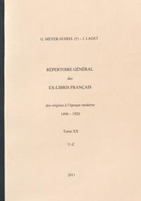 Germaine Meyer-Noirel et Jacques Laget - Répertoire général des ex-libris français, des origines à l'époque moderne (1496-1920) - Tome 20, U-Z.