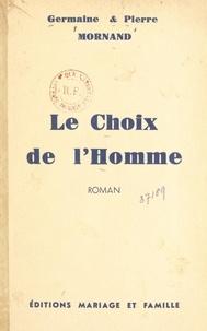 Germaine Mornand et Pierre Mornand - Le choix de l'homme.