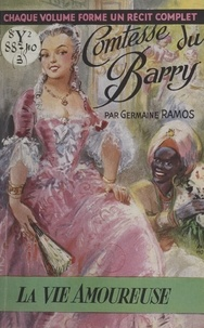 Germaine Ramos - La comtesse du Barry.