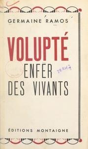 Germaine Ramos - Volupté - Enfer des vivants.