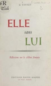 Germaine Saveut - Elle sans lui - Réflexions sur le célibat féminin.