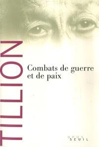 Germaine Tillion - Combats de guerre et de paix.