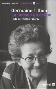 Germaine Tillion et Tzvetan Todorov - Germaine Tillion, la pensée en action. 1 CD audio