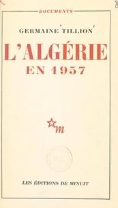 Germaine Tillion et Anne Fernier - L'Algérie en 1957.