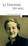 Germaine Tillion - La Traversée du Mal.