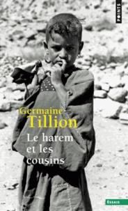 Germaine Tillion - Le harem et les cousins.