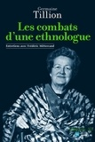 Germaine Tillion - Les combats d'une ethnologue.