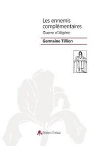 Germaine Tillion - Les ennemis complémentaire - Guerre d'Algérie.