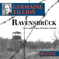 Germaine Tillion et Roselyne Sarazin - Ravensbrück.