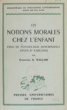 Germaine Wallon et Félix Alcan - Les notions morales chez l'enfant - Essai de psychologie différentielle (filles et garçons).