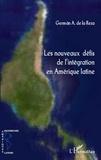 German A. de La Reza - Les nouveaux défis de l'intégration en Amérique latine.