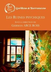 German Arce Ross - Les Ruines psychiques.
