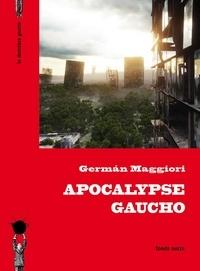 German Maggiori - Apocalypse gaucho.