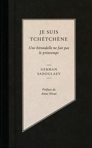 German Sadoulaev - Je suis tchétchène - Une hirondelle ne fait pas le printemps.