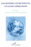 German Solinis et Louis-Vincent Thomas - Les hommes, leurs espaces et leurs aspirations - Hommage à Paul-Henry Chombart de Lauwe.