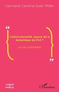 Germana Carolina Soler Millan - L'interculturalité, source de la dynamique du FLE ? - Le cas colombien.