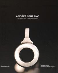 Germano Celant et Quentin Bajac - Andres Serrano - Uncensored photographs.