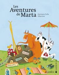 Germano Zullo et  Albertine - Les Aventures de Marta - Marta et la bicyclette ; Marta au pays des montgolfières ; Marta et la pieuvre ; Le Retour de Marta : Coffret 4 livres.