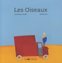 Germano Zullo et  Albertine - Les Oiseaux.