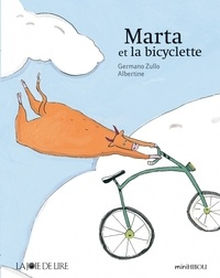 Germano Zullo et  Albertine - Marta et la bicyclette.