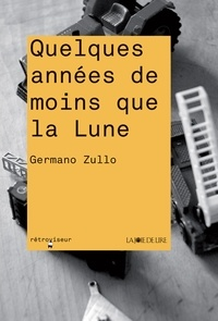 Germano Zullo - Quelques années de moins que la lune.