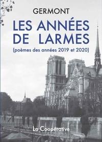 Germont - Les Années de larmes - Poèmes des années 2019 et 2020.