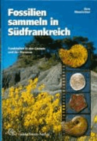 Gero Moosleitner - Fossilien sammeln in Südfrankreich - Fundstellen in den Causses und der Provence.