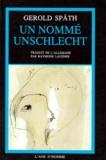 Gerold Späth - Un nommé Unschlecht.