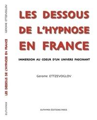 Gérôme Ettzevoglov - Les dessous de l'hypnose en France.