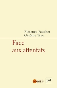 Gérôme Truc et Florence Faucher - Face aux attentats.