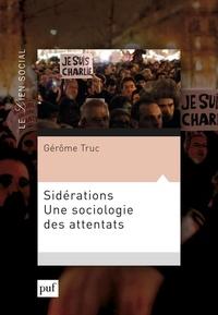 Gérôme Truc - Sidérations - Une sociologie des attentats.