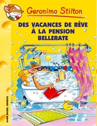 Geronimo Stilton - Des vacances de rêve à la pension Bellerate.