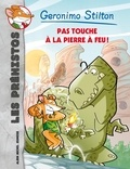 Geronimo Stilton - Géronimo Stilton - Les Préhistos Tome 1 : Pas touche à la pierre à feu !.