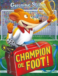 Geronimo Stilton - Geronimo Stilton Tome 28 : Champion de foot !.