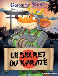 Geronimo Stilton - Geronimo Stilton Tome 65 : Le secret du karaté.