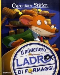 Geronimo Stilton - Il misterioso ladro di formaggi.