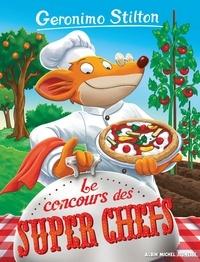 Geronimo Stilton - Le Concours des supers chefs.