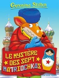 Geronimo Stilton - Le Mystère des sept matriochkas.