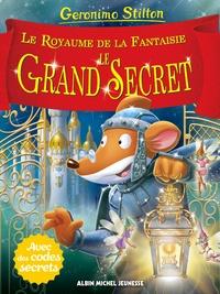 Geronimo Stilton et Silvia Bigolin - Le Royaume de la Fantaisie Tome 11 : Le grand secret.