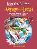 Geronimo Stilton - Le Voyage dans le Temps Tome 9 : Alexandre le Grand, Cléopâtre, Francis Drake, Mozart.