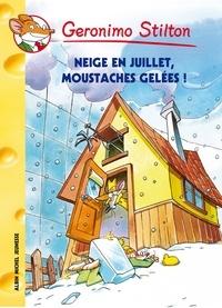Geronimo Stilton - Neige en juillet moustaches gelées !.